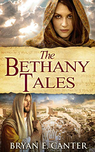 The Bethany Tales: Four Intertwined Stories of Restoration and Hope by [Bryan Canter]
