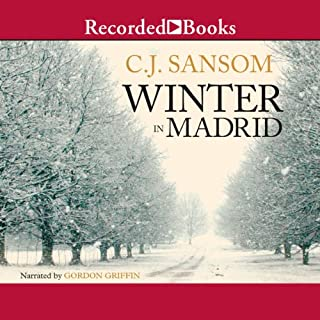 Winter in Madrid                   By:                                                                                                                                 C. J. Sansom                               Narrated by:                                                                                                                                 Gordon Gordon                      Length: 21 hrs and 55 mins     152 ratings     Overall 3.9