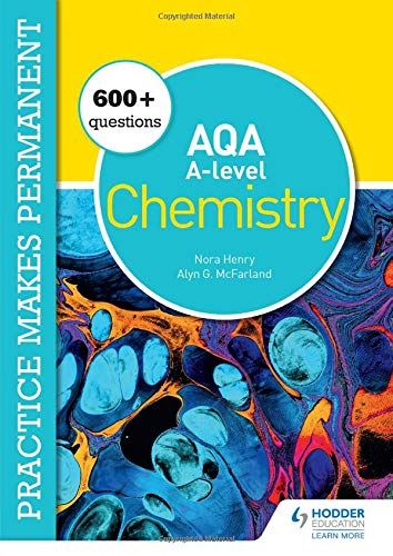 Practice makes permanent: 600+ questions for AQA A-level Chemis