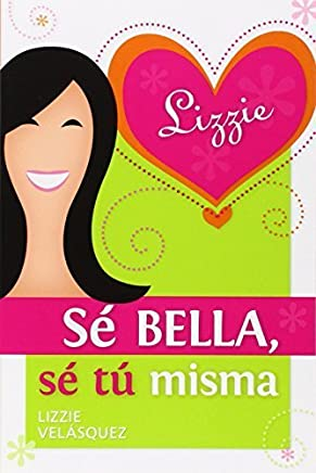 S bella, s t misma (Spanish Edition) by Lizzie Velasquez(2013-01-14)