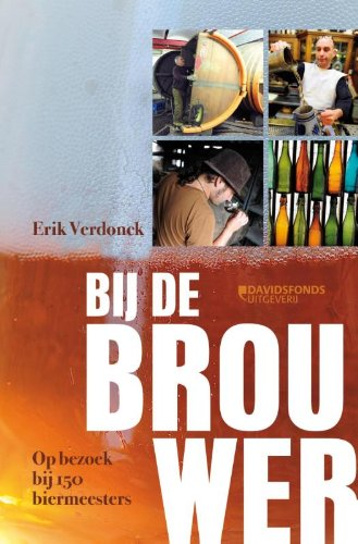 Bij de brouwer: 150 verhalen uit bierland Belgie