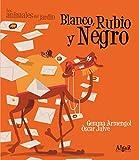 Blanco, Rubio y Negro: 8 (Los animales del jardín)...