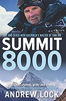 Summit 8000: Life and Death with Australia's Master of Thin Air by [Andrew Lock]