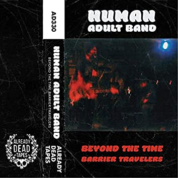 Beyond the Time Barrier Travelers