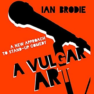 A Vulgar Art: A New Approach to Stand-Up Comedy     Folklore Studies in a Multicultural World              Written by:                                                                                                                                 Ian Brodie                               Narrated by:                                                                                                                                 M.J. McGalliard                      Length: 8 hrs and 52 mins     Not rated yet     Overall 0.0