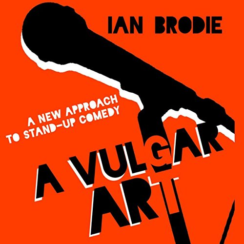 A Vulgar Art: A New Approach to Stand-Up Comedy audiobook cover art