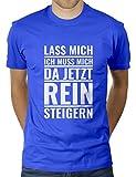 KaterLikoli Lass Mich Ich Muss Mich da Jetzt Reinsteigern - Camiseta para hombre azul real M