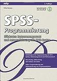 Spss-Programmierung: Effizientes Datenmanagement und Automatisierung mit Spss-Syntax (mitp Professional) - Felix Brosius