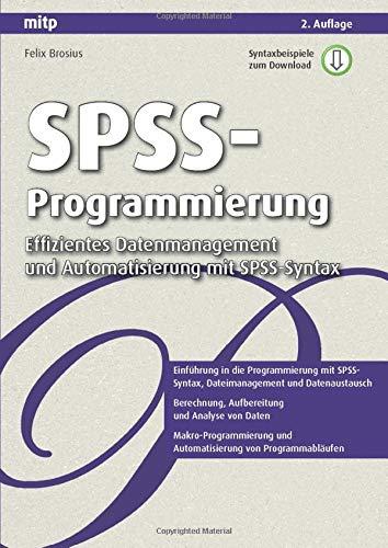 Spss-Programmierung: Effizientes Datenmanagement und Automatisierung mit Spss-Syntax