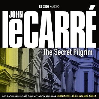The Secret Pilgrim (Dramatised)                   Auteur(s):                                                                                                                                 John le Carré                               Narrateur(s):                                                                                                                                 Simon Russell Beale,                                                                                        Patrick Malahide                      Durée: 2 h et 49 min     Pas de évaluations     Au global 0,0