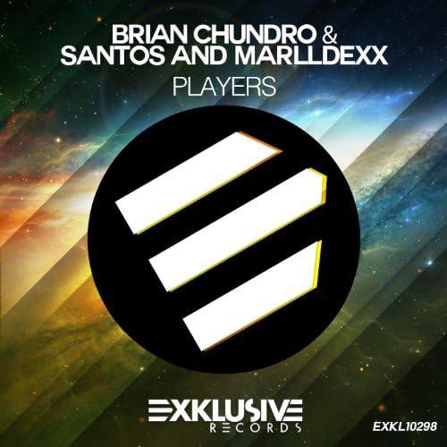 Brian Chundro, Santos & MarllDexx