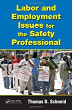 Labor and Employment Issues for the Safety Professional (Occupational Safety & Health Guide Series)