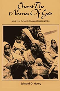 Chant the Names of God: Musical Culture in Bhojpuri-Speaking India
