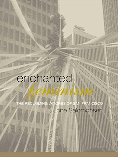 Enchanted Feminism: The Reclaiming Witches of San Francisco (Religion and Gender) (English Edition)