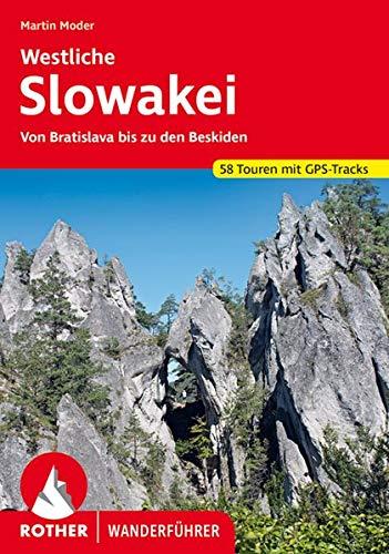 Westliche Slowakei: Von Bratislava bis zu den Beskiden. 58 Touren mit GPS-Tracks (Rother Wanderführer)