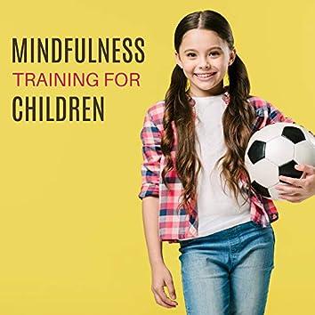 Mindfulness Training for Children