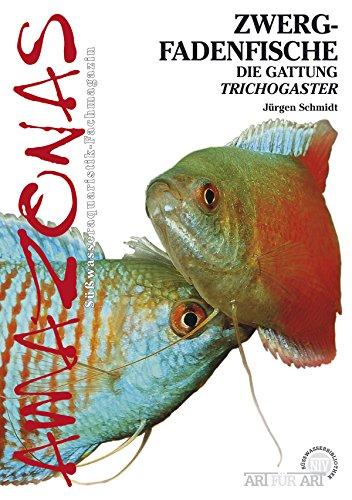 Zwergfadenfische: Die Gattung Trichogaster (Art für Art)