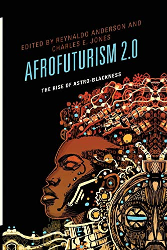 Download Afrofuturism 2.0: The Rise of Astro-Blackness 1498510523