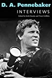 D. A. Pennebaker: Interviews (Conversations with Filmmakers Series) (English Edition)