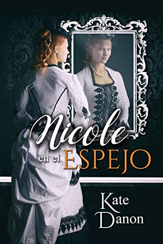 Nicole en el espejo – Kate Danon (Rom)  51mQQnhg-BL