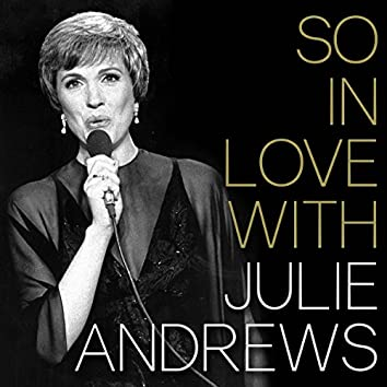 """""""So In Love""""…With Julie Andrews"""