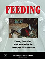 Feeding: Form, Function and Evolution in Tetrapod Vertebrates