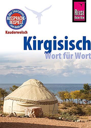 Kirgisisch - Wort für Wort: Kauderwelsch-Sprachführer von Reise Know-How