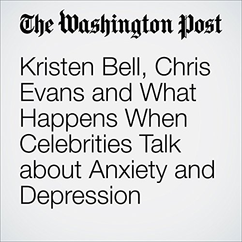 Kristen Bell, Chris Evans and What Happens When Celebrities Talk about Anxiety and Depression cover art