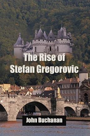 The Rise of Stefan Gregorovic by Buchanan John Buchanan (2010-02-03)