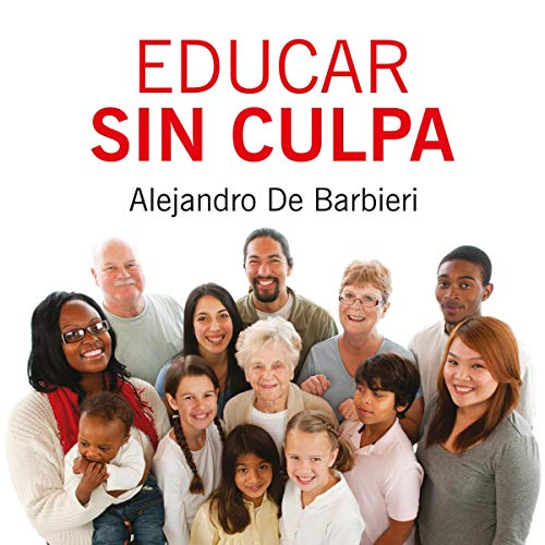 Educar sin culpa [To Educate Without Fault] audiobook cover art