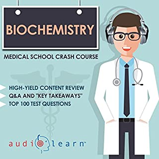 Biochemistry - Medical School Crash Course                   By:                                                                                                                                 AudioLearn Medical Content Team                               Narrated by:                                                                                                                                 Bhama Roget                      Length: 8 hrs and 5 mins     18 ratings     Overall 3.9