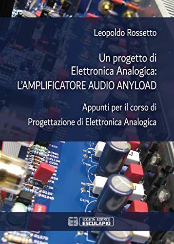 Un progetto di Elettronica Analogica: amplificatore audio anyload