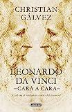 Leonardo da Vinci -cara a cara-: ¿Cuál era el...