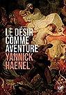 Le désir comme aventure par Haenel