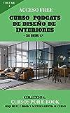 Cursos por e-book: Diseño de interiores: Por medio de este e-book adquiris el acceso libre a un curso en formato podcats (C-00001)