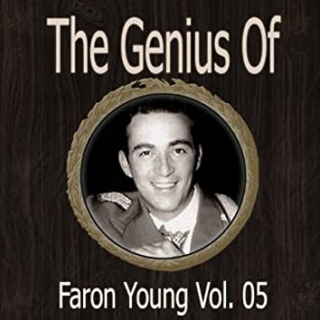 The Genius of Faron Young Vol 05