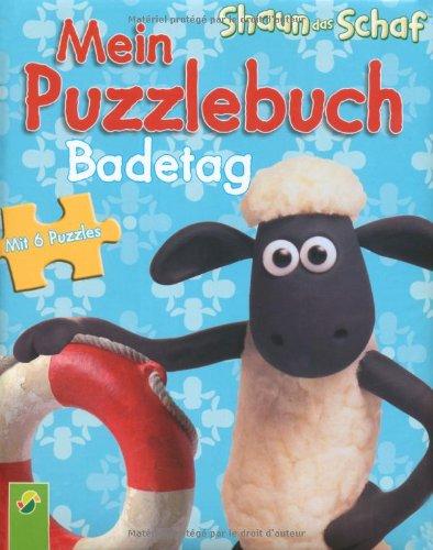Shaun das Schaf: Mein Puzzlebuch Badetag: 6 Puzzles zu je 6 Teilen
