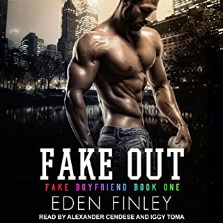 Fake Out     Fake Boyfriend Series, Book 1              By:                                                                                                                                 Eden Finley                               Narrated by:                                                                                                                                 Alexander Cendese,                                                                                        Iggy Toma                      Length: 6 hrs and 36 mins     434 ratings     Overall 4.6