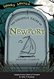 The Ghostly Tales of Newport (Spooky America)