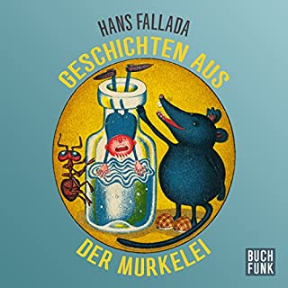 Geschichten aus der Murkelei                   Autor:                                                                                                                                 Hans Fallada                               Sprecher:                                                                                                                                 Wolfgang Gerber                      Spieldauer: 5 Std. und 27 Min.     2 Bewertungen     Gesamt 4,5