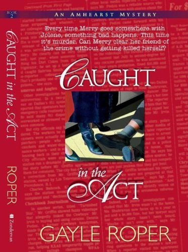 Caught in the Act (Amhearst Mystery, Band 2)