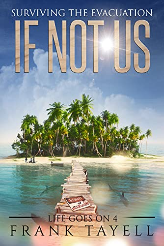 If Not Us: Surviving the Evacuation (Life Goes On Book 4) (English Edition)