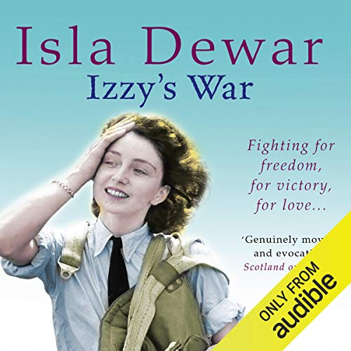 Izzy's War                   By:                                                                                                                                 Isla Dewar                               Narrated by:                                                                                                                                 Jane MacFarlane                      Length: 15 hrs and 57 mins     5 ratings     Overall 4.4