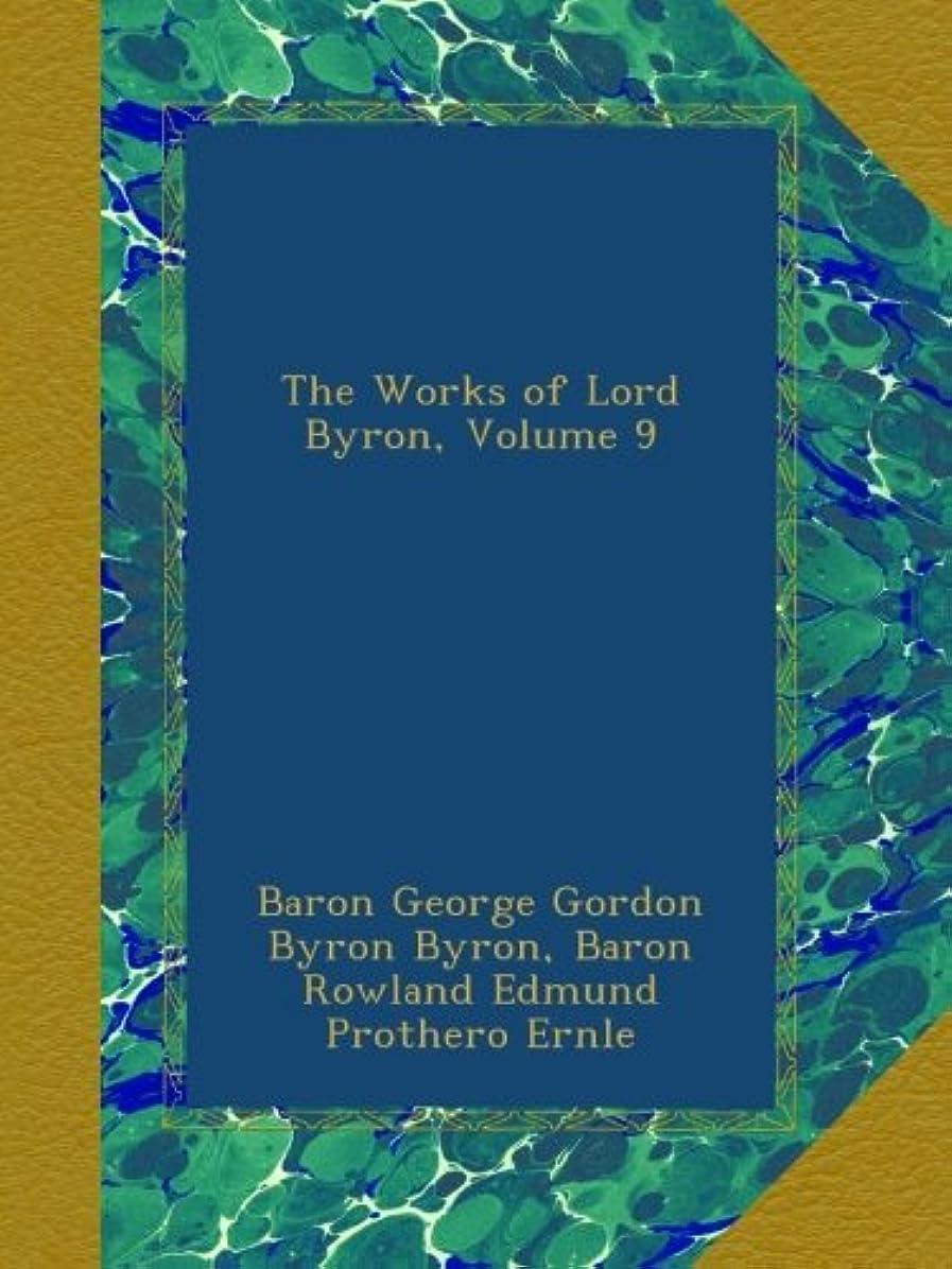 フィードバックスペシャリストビルダーThe Works of Lord Byron, Volume 9