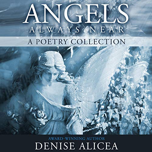 Angels Always Near Audiobook By Denise Alicea cover art