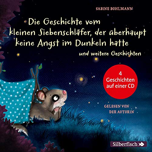 Der kleine Siebenschläfer: Die Geschichte vom kleinen Siebenschläfer, der überhaupt keine Angst im Dunkeln hatte, Die Geschichte vom kleinen ... gut, Das ist noch nicht gemütlich!: 1 CD