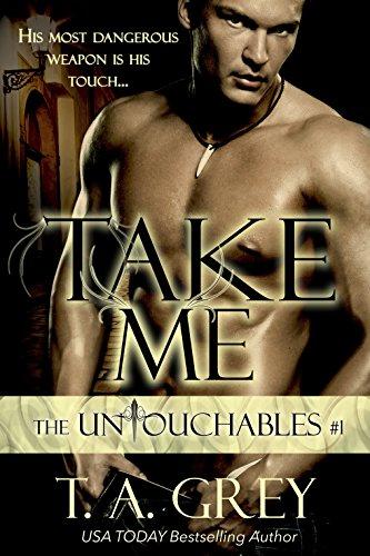 Take Me: The Untouchables, #1