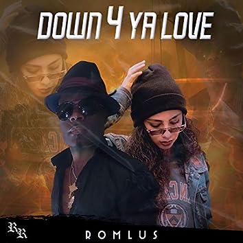 DOWN 4 YA LOVE