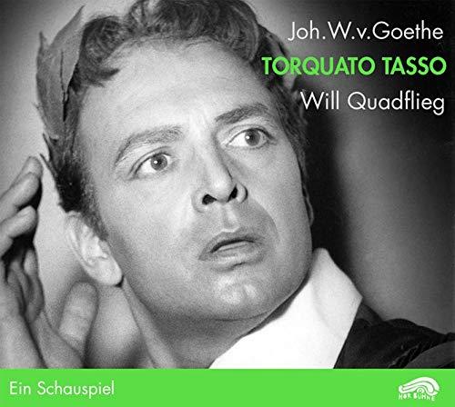 Zweimal 'Torquato Tasso': Ein Schauspiel. Zwei Interpretationen. Mit Will Quadflieg (1961) und mit Bruno Ganz (1969) (HörBühne)