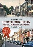 North Brighton Preston, Withdean & Patcham Through Time